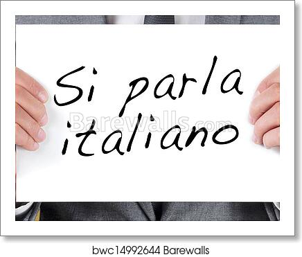 Si Parla Italiano We Speak Italian Written In Italian Art Print Barewalls Posters Prints Bwc14992644