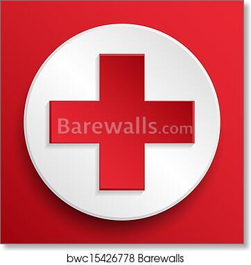 Art Print Of Vector First Aid Medical Button Symbol Barewalls