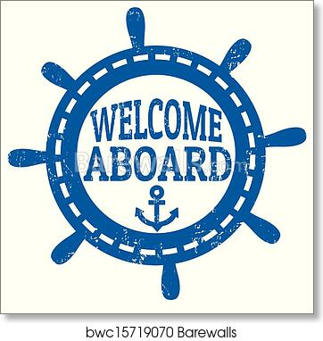 Art Print Of Welcome Aboard Stamp Barewalls Posters Prints