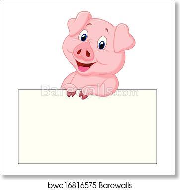 Cute Pig Cartoon Holding Blank Sign Art Print Barewalls Posters Prints Bwc16816575