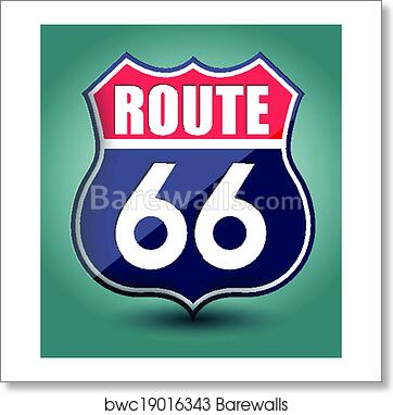 Art Print Of Route 66 Sign Barewalls Posters Prints Bwc19016343