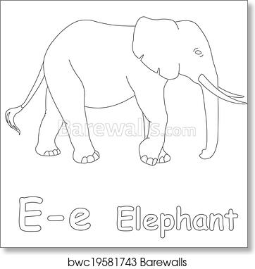 Art Print Of E For Elephant Coloring Page