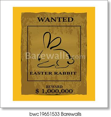 Art Print Of Illustration Of Old Wanted Poster With Easter Rabbit