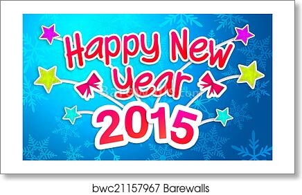 Art print of blue happy new year 2015 greeting barewalls posters art print of blue happy new year 2015 greeting m4hsunfo