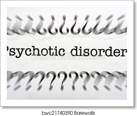 Art Print Of Psychotic Disorder Barewalls Posters Prints