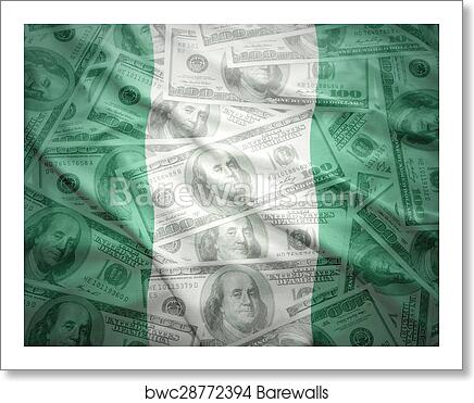 Art Print Of Colorful Waving Nigerian Flag On A American Dollar Money Background