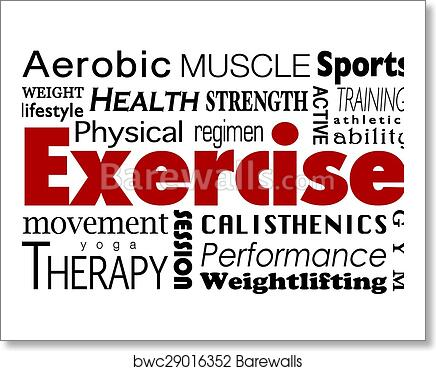 Exercise Word Collage Healthy Lifestyle Physical Fitness Regimen Art Print Barewalls Posters Prints Bwc29016352