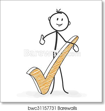 Stick Figure Cartoon - Stickman with an Checkmark Icon  Everything OK  art  print poster