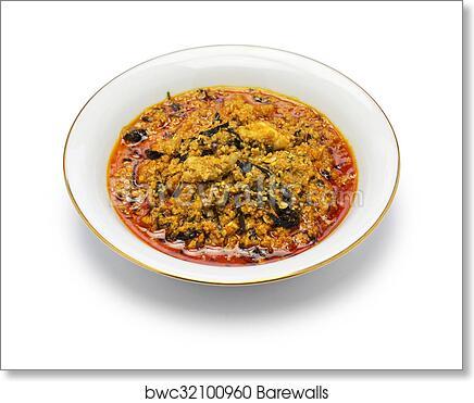 Egusi Soup Nigerian Cuisine Art Print Barewalls Posters Prints Bwc32100960