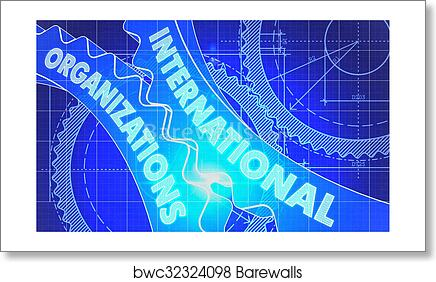 Art print of international organizations on the gears blueprint art print of international organizations on the gears blueprint style malvernweather Images