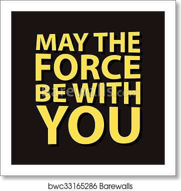 May The Force Be With You Creative Quote Vector Typography