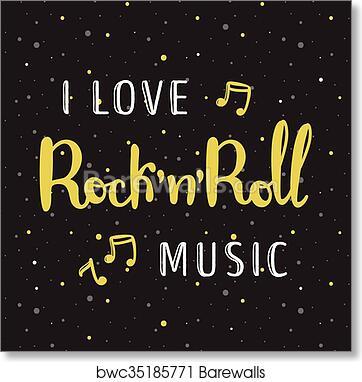 Vector hand lettered inscription  I love rock n roll music poster art print  poster