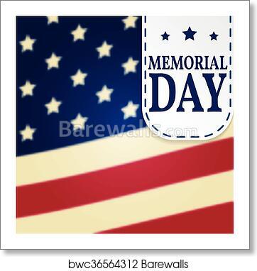 Happy Memorial Day Background Template Happy Memorial Day Poster Memorial Dayon Top Of American Flag Patriotic Banner Vector Illustration Art Print Barewalls Posters Prints Bwc36564312