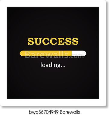 Success Loading Funny Inscription Art Print Barewalls Posters Prints Bwc36704949