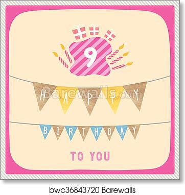 Art Print Of Happy 9th Birthday Card Barewalls Posters Prints