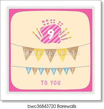 Art Print Of Happy 9th Birthday Card