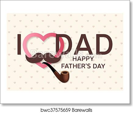 Happy Father S Day Greeting Card Happy Father S Day Poster I Love