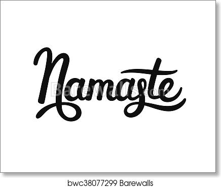 Art print of namaste hand drawn lettering barewalls posters hand drawn namaste lettering indian greeting hello in hindi stylish cursive handwriting modern calligraphy isolated vector illustration m4hsunfo