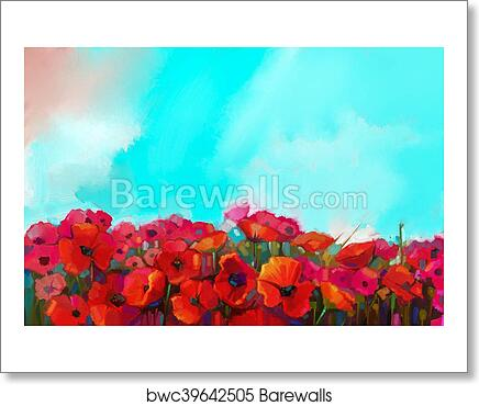 Art print of oil painting colorful red poppy flower in the meadows art print of oil painting colorful red poppy flower in the meadows mightylinksfo