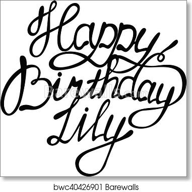 art print of happy birthday lily lettering barewalls posters 14th Birthday Party Ideas for Girls art print of happy birthday lily lettering barewalls posters prints bwc40426901