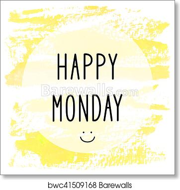 Happy Monday Text On Yellow Watercolor Background Art Print