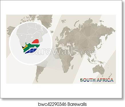 Art Print Of Zoom On South Africa Map And Flag World Map