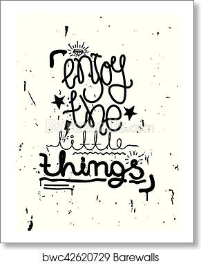 art print of enjoy the little things simple lettering quote