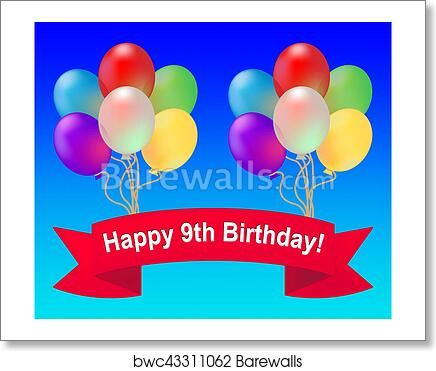 Art Print Of Happy Ninth Birthday Means 9th Party Celebration 3d Illustration