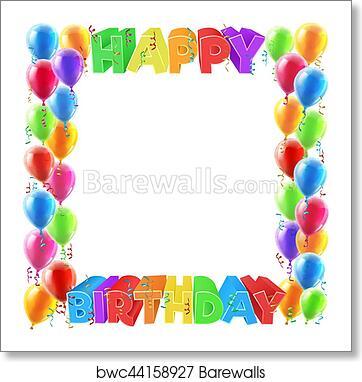 Art Print of Happy Birthday Balloons Invite Border Frame | Barewalls ...