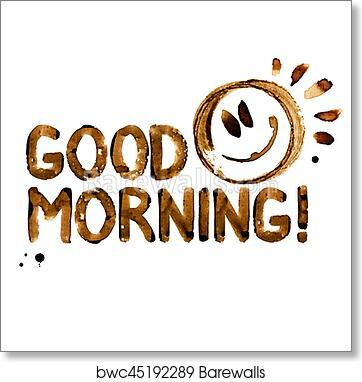 Coffee Good Morning Art Print Poster
