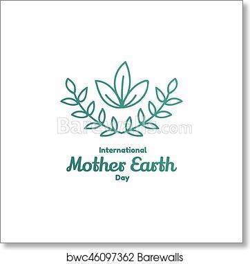 Art Print Of International Mother Earth Day April 22 Barewalls