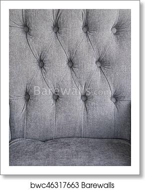 Pleasing Seamless Background Texture Close Up Of A Grey Sofa Back With Button Detail On A Thick Cloth Art Print Poster Ocoug Best Dining Table And Chair Ideas Images Ocougorg