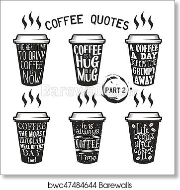 Vector Coffee Quotes And Sayings Typography Set Art Print Barewalls Posters Prints Bwc47484644