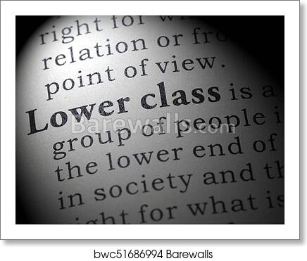 Art Print Of Definition Of Lower Class Barewalls Posters Prints