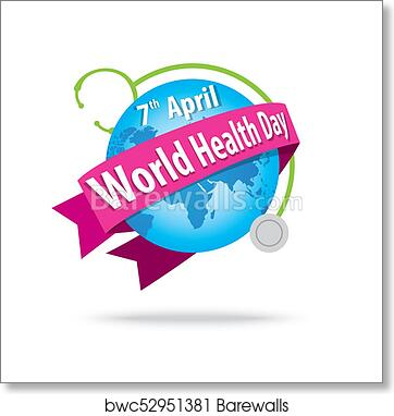 Art Print Of World Health Day Concept With The Earth And Stethoscopes