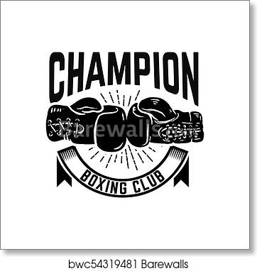 art print of champion boxing club emblem template with boxer gloves
