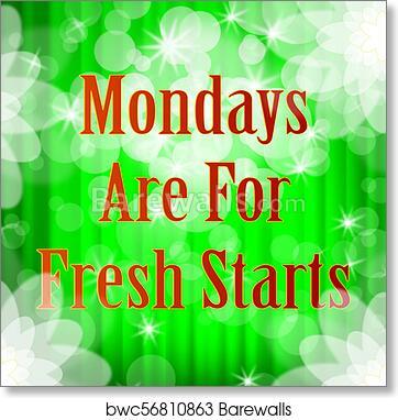Art Print Of Monday Work Quotes Fresh Start 3d Illustration
