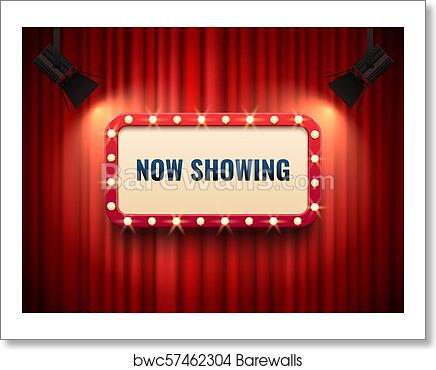 Art Print Of Retro Cinema Or Theater Frame Illuminated By Spotlight Now Showing Sign On Red Curtain Backdrop Movie Premiere Signs Vector Template