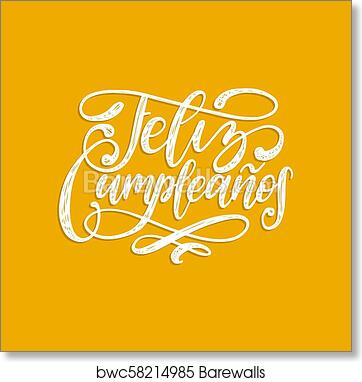 Art print of feliz cumpleanos translated from spanish happy birthday art print of feliz cumpleanos translated from spanish happy birthday hand lettering vector illustrationu used for greeting card etc m4hsunfo