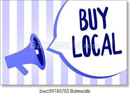 Word writing text Buy Local  Business concept for Patronizing products that  is originaly made originaly or native Megaphone loudspeaker loud screaming