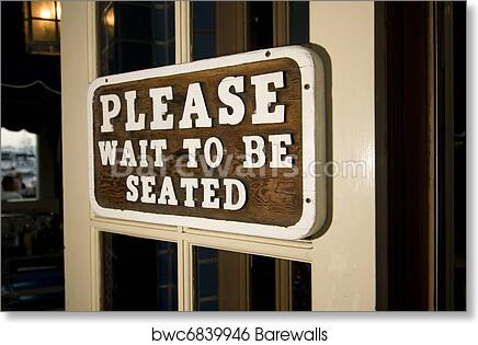 Please Wait To Be Seated Art Print Barewalls Posters Prints