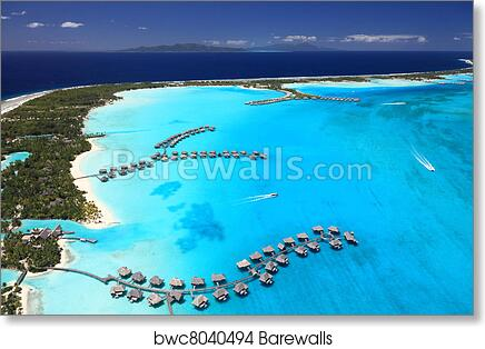 Bora Bora Lagoon French Polynesia From Above Dreamlike Colors Some Overwater Bungalows Are In View Art Print Poster