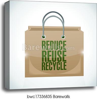 Canvas Print Of Reduce Reuse Recycle Brown Paper Bag Barewalls Posters Prints Bwc17336835