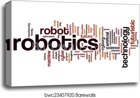 Canvas Print Of Robotics Word Cloud Barewalls Posters Prints