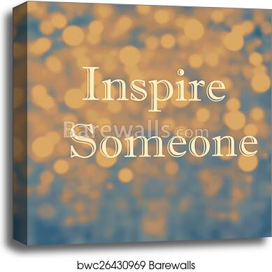 Beautiful Inspirational motivating quotes on bokeh light abstrac canvas  print