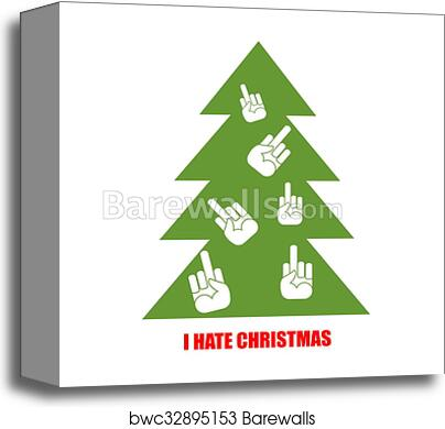 I Hate Christmas.Christmas Tree For Bad Children I Hate Christmas Christmas Tree Decorated With Fuck Antisocial Emblem For Haters Of Holiday Canvas Print
