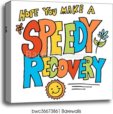 canvas print of hope you make a speedy recovery message
