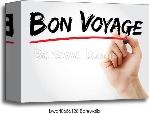 canvas print of hand writing bon voyage have a good trip