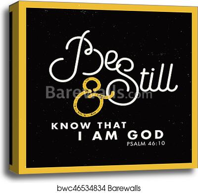 b09979485 Be Still and Know that I am God, Canvas Print   Barewalls Posters ...