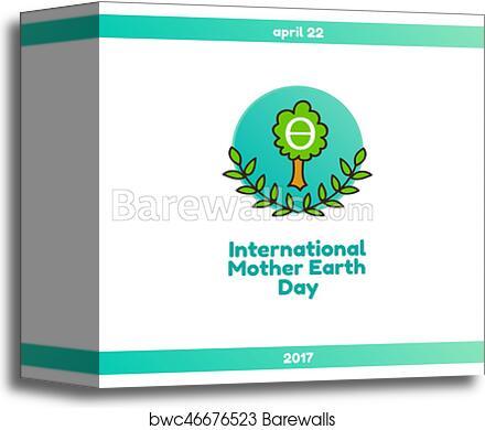 Canvas Print Of International Mother Earth Day April 22 Barewalls